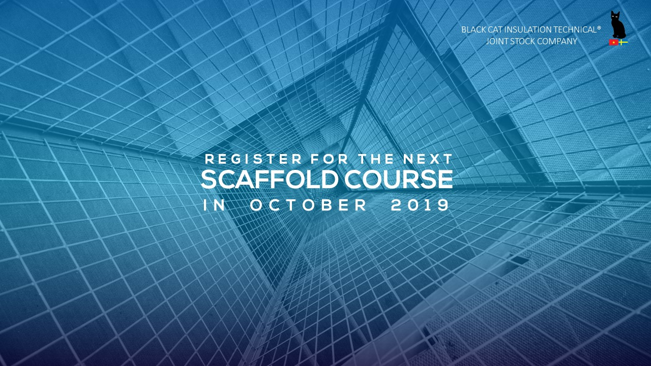 Black Cat JSC opening new scaffold Bs1139 training course in Octorber 2019